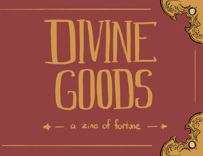 Divine Goods – A Zine of Fortune